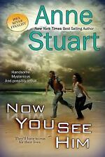 Now You See Him by Anne Stuart (2015, Paperback)