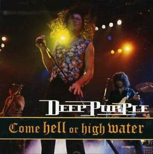 Deep Purple ‎- Come Hell Or High Water (Live)  CD  NEW/SEALED  SPEEDYPOST