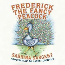 Frederick the Fancy Peacock by Sabrina Sargent (2013, Paperback, Large Type)