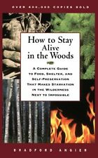 How to Stay Alive in the Woods Forest Guide Hiking Camping Food Shelter Survival