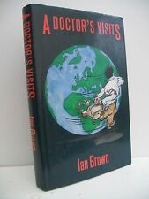 Book, A Doctor's Visits by Ian Brown, 1st ed. 1987 HBDJ