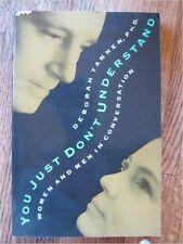 You Just Don't Understand : Women and Men in Conversation by Deborah Tannen