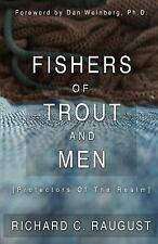 Fishers of Trout and Men : Protectors of the Realm by Richard Raugust (2016,...