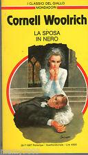 I CLASSICI DEL GIALLO MONDADORI= La sposa in nero=N°535 28/7/1987=C.WOOLRICH