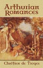 Arthurian Romances (Dover Books on Literature & Drama) Troyes, Chretien de Pape