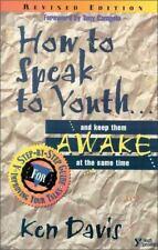How to Speak to Youth : A Step-by-Step Guide for Improving Your Talks by Ken Dav