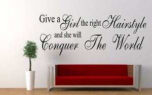 Hairdressing beauty Quote Give a girl the right hair cut vinyl wall art sticker