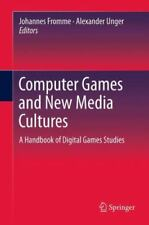 Computer Games and New Media Cultures : A Handbook of Digital Games Studies...
