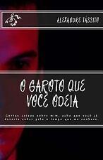 O Garoto Que Você Odeia by Alexandre Tássito (2017, Paperback)