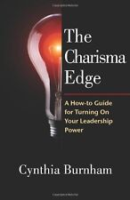 The Charisma Edge: A How-to Guide For Turning On Y