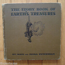 The Story Book of Earth's Treasures by Maud and Miska Petersham HB