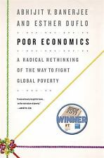 Poor Economics: A Radical Rethinking of the Way to Fight Global Poverty by Bane