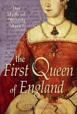 """First Queen of England : The Myth of """"Bloody Mary"""" by Linda Porter (2008,..."""