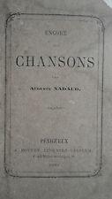NADAUD AUGUSTE ENCORE DES CHANSONS   1870