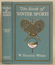 ANTIQUE BOOK OF WINTER SPORTS Dustin White SKIING ICE FISHING FOX HUNTING 1st Ed