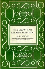 Rowley, H H THE GROWTH OF THE OLD TESTAMENT 1960 Hardback BOOK