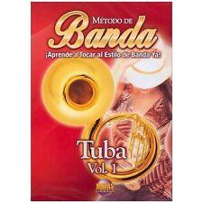 Mtodo de Banda -- Tuba, Vol 1: Aprende a Tocar al Estilo de Banda Ya! Spanish L