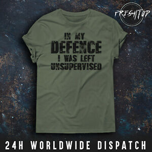 In My Defence I Was Left Unsupervised T Shirt I Cant Adult Today Birthday Gift