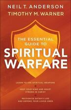 THE ESSENTIAL GUIDE TO SPIRITUAL WARFARE - ANDERSON, NEIL T./ WARNER, TIMOTHY M.