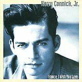 CONNICK Harry, Jr. - France, I wish you love - CD Album