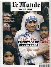 LE MONDE MAGAZINE N° 1127--CALCUTTA - HERITAGE DE MERE TERESA/BERNARD STIEGLER