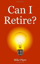 Can I Retire?: How Much Money You Need to Retire a