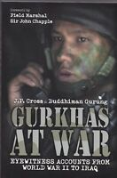 GURKHAS AT WAR: ACCOUNTS FROM WW2 TO IRAQ, NEW PAPERBACK BOOK