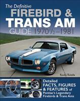 The Definitive Firebird & Trans Am Guide 1970 1/2-1981 ~ Facts~Figures~NEW 2018!