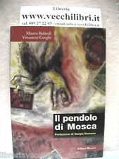 IL PENDOLO DI MOSCA Mauro Belardi e Vincenzo Corghi Prefaz di Sergio Romano