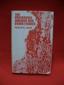 PHILIP K DICK:THE PRESERVING MACHINE & OTHER STORIES SCIENCE FICTION BOOK CLUB
