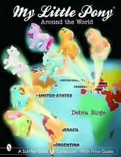 My Little Pony*r Around the World (Schiffer Book for Collectors with Price Guide