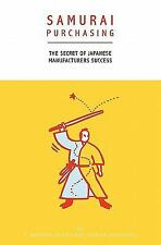 Samurai Purchasing : The secret of Japanese manufacturers Success by 7....