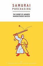 Samurai Purchasing: The Secret of Japanese Manufacturers Success (Paperback or S