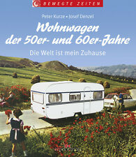 Wohnwagen der 50er und 60er Modellgeschichte Geschichte Modelle Typen-Handbuch
