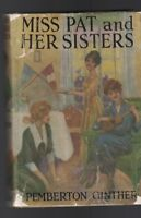 Miss Pat & Her Sisters by Pemberton Ginther HC DJ