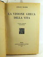 A. Tilgher La visione greca della vita 2° edizione Scienze e lettere 1926