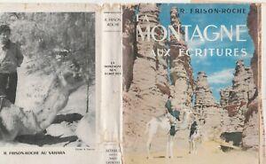 La montagne aux écritures/ Frison Roche photos Tairraz / Arthaud 1952 alpinisme