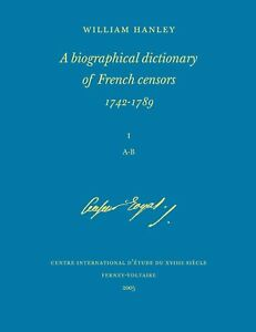 Hanley, A biographical dictionary of French censors 1