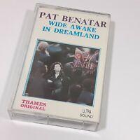 PAT BENATAR WIDE AWAKE IN DREAMLAND THAMES IMPORT CASSETTE TAPE ALBUM ROCK