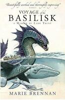 Voyage of the Basilisk: A Memoir by Lady Trent (A Natural History of Dragons 3)