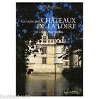 Beau livre - La Route Des Châteaux De La Loire - La Vallée Des Reines