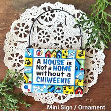Dog Mini Sign Wood Ornament CHIWEENIE DOG SIGN ( Chihuahua Dachshund Mix )  USA