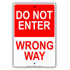 Do Not Enter Wrong Way Street Road Safety Warning Aluminum Metal Sign