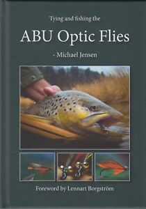JENSEN MICHAEL FISHING BOOK TYING AND FISHING THE ABU OPTIC FLIES hardback NEW