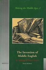 The Invention of Middle English: An Anthology of Sources, 1700-1864 (Making the