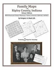NEW Family Maps of Ripley County, Indiana by Gregory A Boyd J.D.