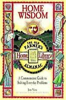 Home Wisdom: A Commonsense Guide to Living Simply (Old Farmer's Almanac Home Li