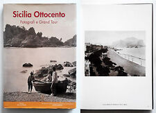 Sicilia Ottocento. Fotografi e Grand Tour 2002 Ottimo FR