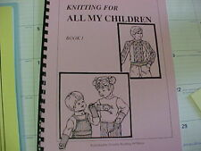 Knitting for All My Children Great Variety- 49 patterns