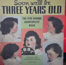 SOON! WE'LL BE THREE YEARS OLD 5 DIONNE QUINTUPLETS' BOOK 1936